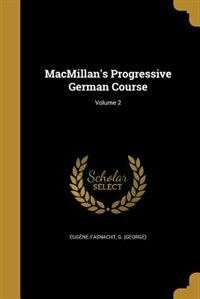 MacMillan's Progressive German Course; Volume 2 by G. (george) Eugène-fasnacht