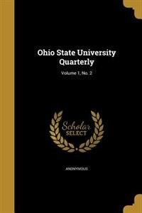 Ohio State University Quarterly; Volume 1, No. 2 by Anonymous