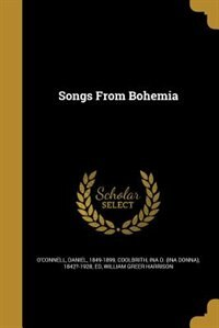 Songs From Bohemia by Daniel 1849-1899 O'Connell