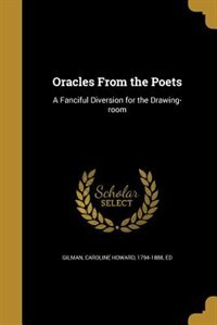 Oracles From the Poets: A Fanciful Diversion for the Drawing-room
