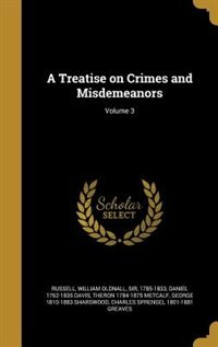A Treatise on Crimes and Misdemeanors; Volume 3