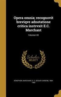 Opera omnia; recognovit breviqve adnotatione critica instrvxit E.C. Marchant; Volumen 03 by Xenophon