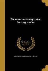 Pievanniia cernogorska i hercegovacka by Sima Sarajlija 1791-1847. Milutinovic