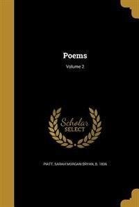 Poems; Volume 2 by Sarah Morgan Bryan b. 1836 Piatt