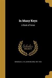 In Many Keys: A Book of Verse by J. W. (John Wilson) 1851-1923 Bengough