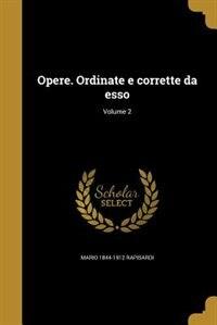 Opere. Ordinate e corrette da esso; Volume 2 by Mario 1844-1912 Rapisardi