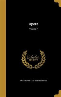 Opere; Volume 7 by Melchiorre 1730-1808 Cesarotti