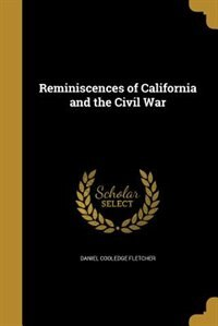 Reminiscences of California and the Civil War by Daniel Cooledge Fletcher