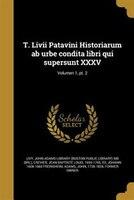 T. Livii Patavini Historiarum ab urbe condita libri qui supersunt XXXV; Volumen 1, pt. 2