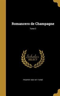 Romancero de Champagne; Tome 2 by Prosper 1809-1871 Tarbé