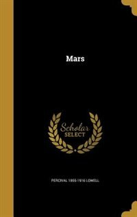 Mars by Percival 1855-1916 Lowell