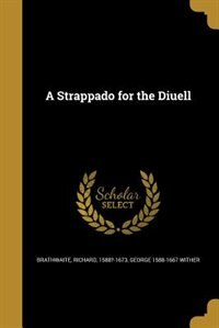 A Strappado for the Diuell by Richard 1588?-1673 Brathwaite
