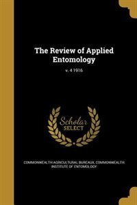 The Review of Applied Entomology; v. 4 1916 by Commonwealth Agricultural Bureaux