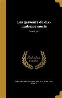 Les graveurs du dix-huitième siècle; Tome 1, pt.2 by Roger Baron 1841-1912 Portalis