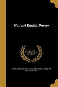 War and English Poetry by Robert Offley Ashburton Crewe-mil Crewe