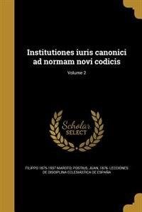 Institutiones iuris canonici ad normam novi codicis; Volume 2 by Filippo 1875-1937 Maroto