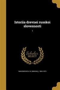 Istoriia drevnei russkoi slovesnosti; 1 by M. (Mikhail) 1804-1873 Maksimovich