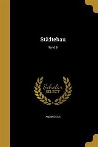 Städtebau; Band 8 by Anonymous