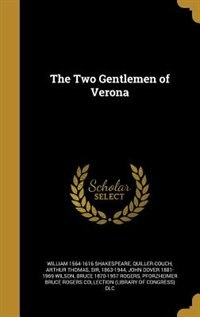 The Two Gentlemen of Verona by William 1564-1616 Shakespeare