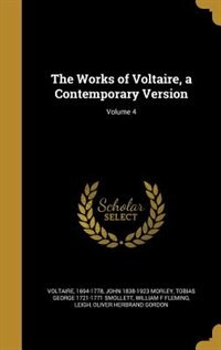 The Works of Voltaire, a Contemporary Version; Volume 4 by 1694-1778 Voltaire