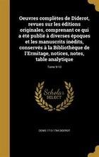 Oeuvres complètes de Diderot, revues sur les éditions originales, comprenant ce qui a été publié à…