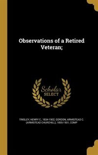 Observations of a Retired Veteran;