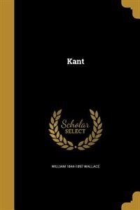 Kant by William 1844-1897 Wallace
