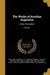 The Works of Aurelius Augustine: A New Translation; Volume 7 by Saint Bishop Of Hippo Augustine