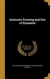 Intensive Farming and Use of Dynamite de Rochester And Pittsburgh Railwa Buffalo