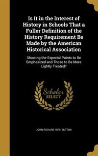 Is It in the Interest of History in Schools That a Fuller Definition of the History Requirement Be…