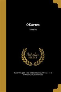 OEuvres; Tome 02 by Jean François 1733-1816 Ducis