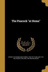 "The Peacock ""at Home"" de Catherine Ann Turner 1750?-1817 Dorset"