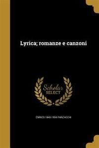 Lyrica; romanze e canzoni by Enrico 1840-1904 Panzacchi