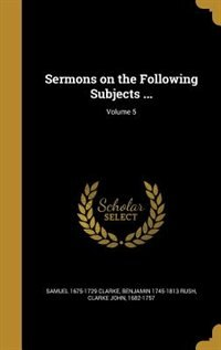 Sermons on the Following Subjects ...; Volume 5