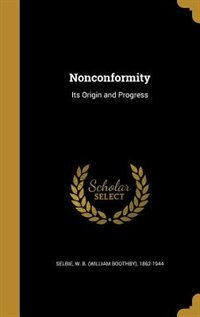 Nonconformity: Its Origin and Progress