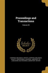 Proceedings and Transactions; Volume 25 by University Of. Lan Liverpool