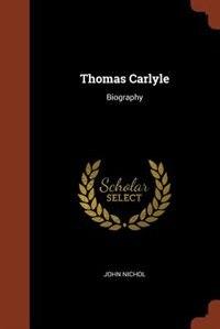 Thomas Carlyle: Biography
