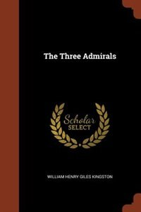 The Three Admirals by William Henry Giles Kingston