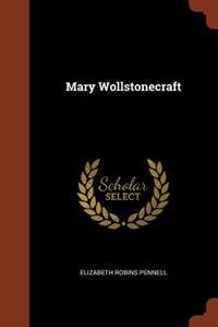 Mary Wollstonecraft by Elizabeth Robins Pennell