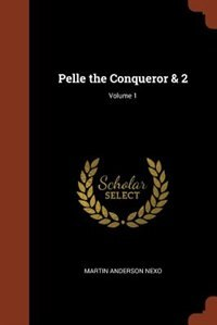 Pelle the Conqueror & 2; Volume 1 by Martin Anderson Nexo