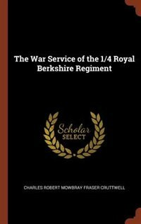 The War Service of the 1/4 Royal Berkshire Regiment