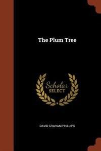 The Plum Tree by David Graham Phillips