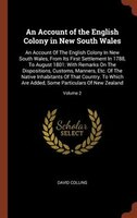An Account of the English Colony in New South Wales: An Account Of The English Colony In New South…