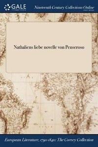 Nathaliens liebe novelle von Penseroso by Penseroso
