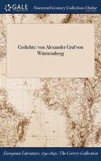Gedichte: von Alexander Graf von Württemberg by Count of Württemberg Alexander