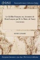 Le Gil-Blas François: ou, Aventures de Henri Lançon: par M. Le Maire, de Nancy; TOME PREMIER