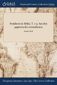 Semilasso in Afrika. T. 1-5: Aus den papieren des verstorbenen; Fünfter Theil by Anonymous