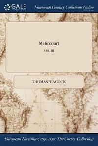 Melincourt; VOL. III by Thomas Peacock