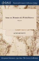 Anna: or, Memoirs of a Welch Heiress; VOL. IV
