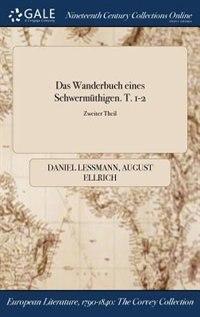 Das Wanderbuch eines Schwermüthigen. T. 1-2; Zweiter Theil by Daniel Lessmann